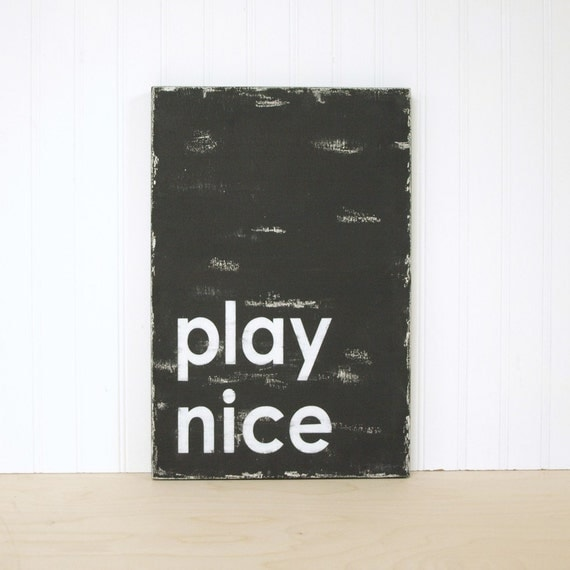 Family Rules Office Workplace Rule Sign. Play Nice. Black and White on Wood.