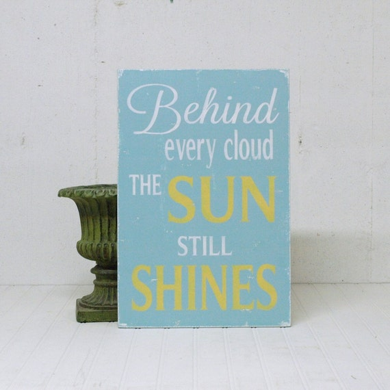 Wood Sign Distressed Vintage Style Behind Every Cloud the Sun Still  Blue and Yellow