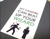 My Vampire Can Beat Up Your Wizard Funny Bookmark