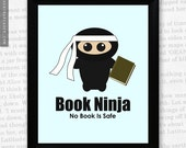 """Book Ninja """"No book is safe"""" Funny Book Lover Reading Art Print"""