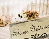 BEACH Wedding sign vintage SHOES OPTIONAL destination wedding 5 x 12