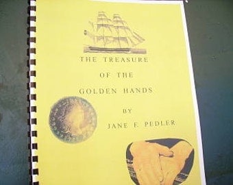 The Treasure of the Golden Hands, The Story of a Remarkable Life Lived during South Street Seaport's Golden Days