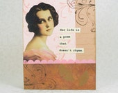 Her life is a poem that doesn't rhyme. Collage Greeting Card.