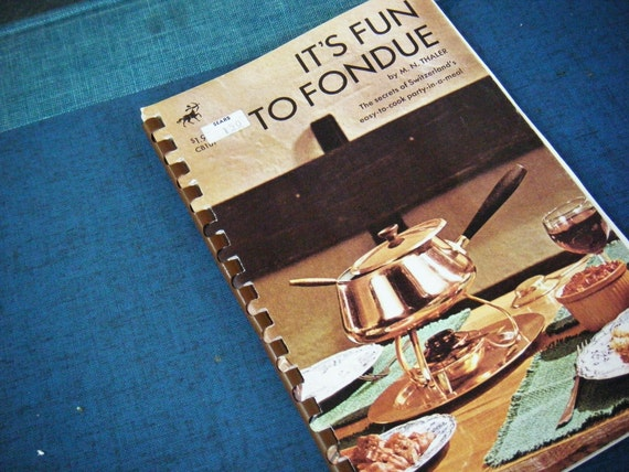 Vintage cookbook - 1971 - It's fun to fondue - by M.N. Thaler - The secrets of Switzerland's easy-to-cook party-in-a-meal