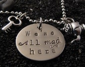 We're All Mad Here necklace - Alice In Wonderland inspired