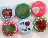 Teacher Magnets - 1 Inch Button Magnets - Set of Six Button Magnets