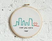 wish you were near Modern Cross Stitch City Skyline Wall Hanging