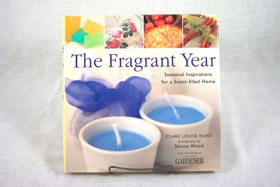 "Book ""The Fragrant Year"" Scent Crafting for Fall Winter Spring Summer"