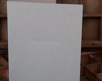Happy Solstice Card Letterpress Blind Printed Card