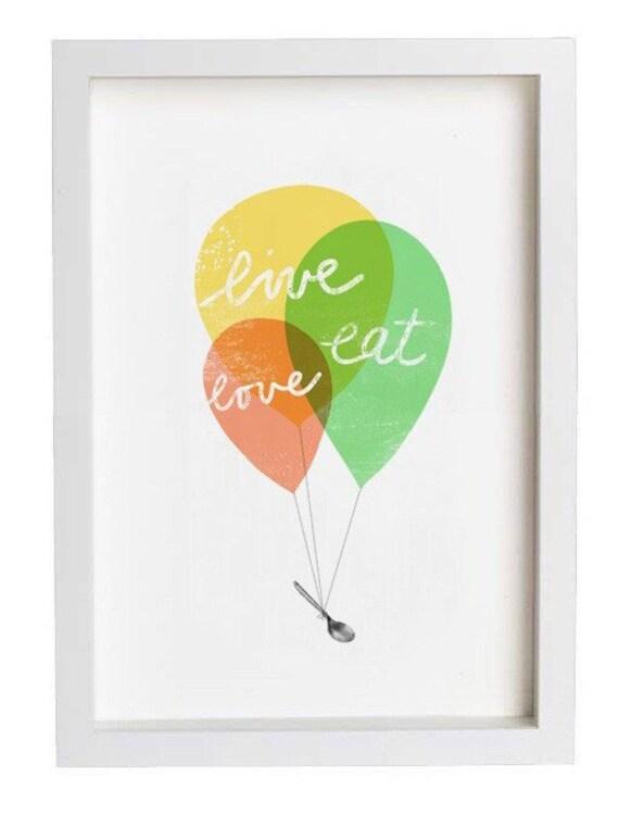 Kitchen Art print - Balloons Live Love Eat  / high quality fine art print