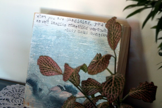 When You Are Imagining - Lucy Maud Montgomery Quote