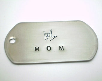 "ASL ""I love you"" MOM Handstamped Dog Tag Key Chain - Great for Mother's Day!"