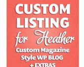 BLOG design - Custom Magazine Wordpress Blog Design and extras - Custom Listing for Heather - 25% deposit