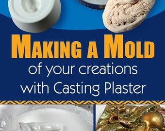 PDF Make a Mold of Your Creations with Casting Plaster ebook downloadable tutorial