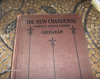 The New Chardenal -  Complete French Course - W.H.Grosjean - 1929 - 1932