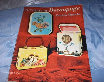 The Craft of Decoupage by Patricia Nimocks - 1972