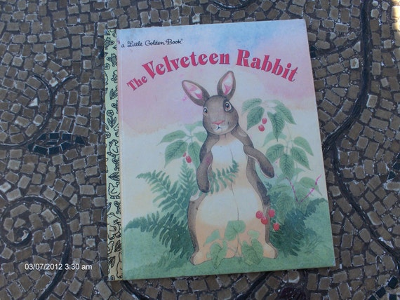 The Velveteen Rabbit Adapted from the Story by Margery Williams - a Little Golden Book