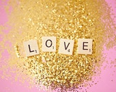 Love is all you need - 5x7 fine art print, Valentine's day, love, glitter, pink, gold
