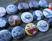 Your Choice of 5 - Memes - 1 inch Pin Back Button