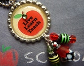 Live Learn Teach Bottle Cap Pendant Necklace-READY TO SHIP