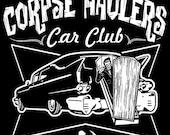 Corpse Haulers Car Club Rockabilly Psychobilly Zombie U pick size s-2x Tee