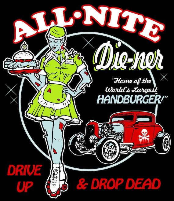 All Night Die-Ner Tee  Rockabilly Zombie Psychobilly  U pick size S-2x