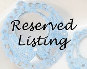 Reserved Listing for tweakjewels.