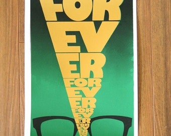 Forever 11x17 limited edition screenprint