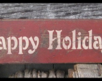 """Primitive Sign - """"Happy Holidays"""" - Several Colors Available"""