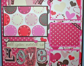 12x12 PREMADE SCRAPBOOK PAGE ALL YOU NEED IS LOVE VALENTINE ROMANCE