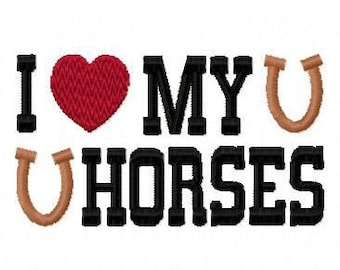 I Love My Horses Digital Embroidery Machine Design 10379 Instant Download
