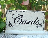 Cards Wedding Sign Shabby Cottage Wood Sign 8 x 4 1/2 with Stand