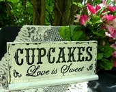 Hand Painted Wedding Sign Cupcakes Love is Sweet Shabby Cottage Wood Sign  13 x 5 and 1/2