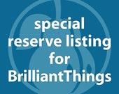 Custom Listing for BrilliantThings
