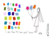 i am free to love what i love. colorful print. by rachel awes.