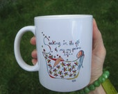 MUG saying Soaking in the gift of my very precious life. by rachel awes.