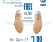 I DO and ME TOO wedding decal - Stickers for your shoes