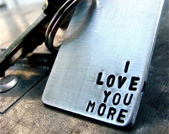 Custom Keychain - I Love You More - Perfect for Valentine's, Anniversary, Engagement, Wedding