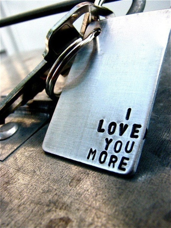 I Love You More - Custom Keychain. Perfect for Anniversary, Engagement, Wedding