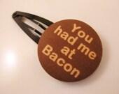 You had me at BACON Hair Clip
