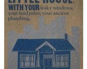 LITTLE HOUSE limited edition letterpress broadside