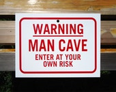 Man Cave Sign 8x6 Inches Small Warning Man Cave Sign