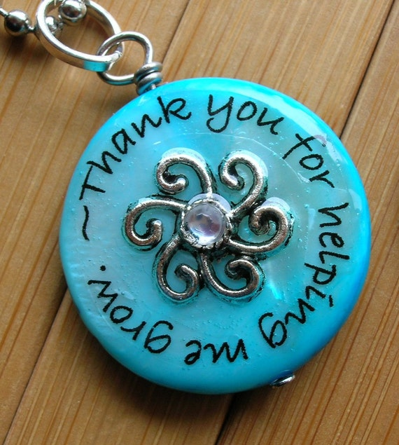 SALE Teacher pendant... thank you for helping me grow...turquoise shell bead word quote teacher appreciation necklace pendant with chain
