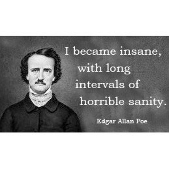 edgar allan poe quotes about insanity live quotes edgar allan poe quotes about insanity