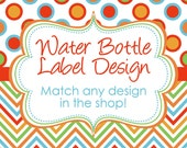 Matching Water Bottle Label Design digital YOU PRINT DIY match any design in my shop