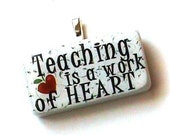 Teacher DOMINO pendant - Teaching is a work of HEART