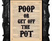 Poop Or Get Off The Pot on a vintage dictionary antique book page keep calm art