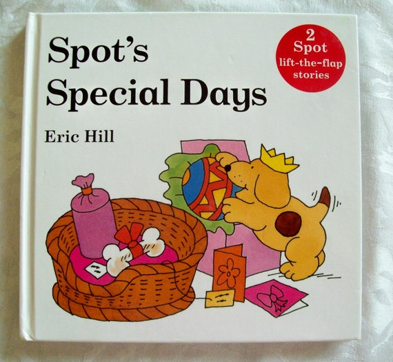 """Vintage Hard Cover """"Spots Special Days"""" by Eric Hill - London England -  (Two Lift the Flap Stories in One Book )"""
