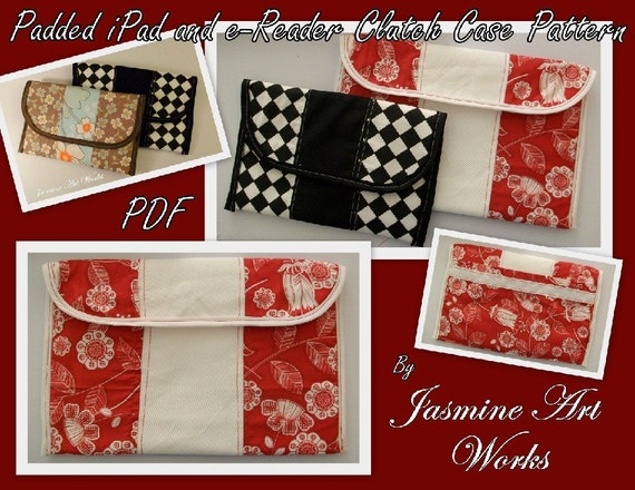 Padded Device Clutch Case Easy PDF Sewing Pattern for the Kindle, Kindle Fire and iPad also fits Nook, Sony Reader, and Kindle DX