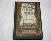 1917 Milady's House Plants by F. E. Palmer Victorian plant book great old black and white photos